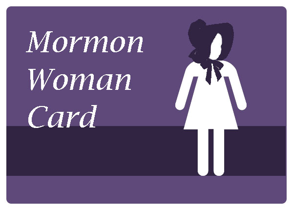 "Image: [Text reads, ""Mormon Woman Card."" includes a generic figure of a woman wearing a bonnet."