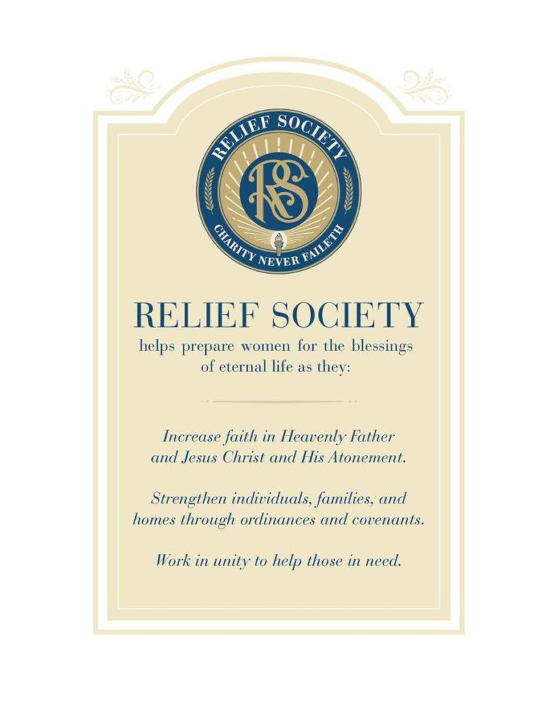 Image of the Relief Society purposes.  The text reads: Relief Society helps prepare women for the blessings of eternal life as they: Increase faith in Heavenly Father and Jesus Christ and His Atonement. Strengthen individuals, families, and homes through ordinances and covenants. Work in unity to help those in need.